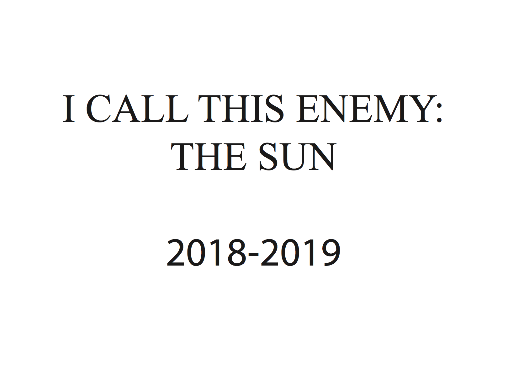 I Call This Enemy The Sun: 2018-2019 Calendar-